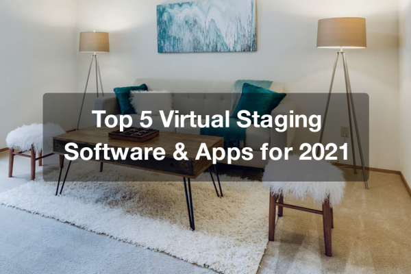 Top 5 Virtual Staging Software & Apps for 2021